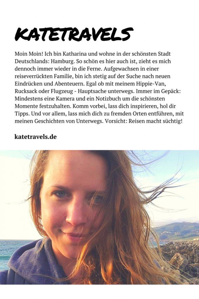 Moin Moin! Ich bin Katharina und wohne in der schönsten Stadt Deutschlands: Hamburg. So schön es hier auch ist, zieht es mich dennoch immer wieder in die Ferne. Aufgewachsen in einer reiseverrückten Familie, bin ich stetig auf der Suche nach neuen Eindrücken und Abenteuern. Egal ob mit meinem Hippie-Van, Rucksack oder Flugzeug - Hauptsache unterwegs. Immer im Gepäck: Mindestens eine Kamera und ein Notizbuch um die schönsten Momente festzuhalten. Komm vorbei, lass dich inspirieren, hol dir Tipps für deine nächste Reise. Und vor allem, lass mich dich zu fremden Orten entführen, mit meinen Geschichten von Unterwegs. Aber Vorsicht: Reisen macht süchtig! katetravels.de