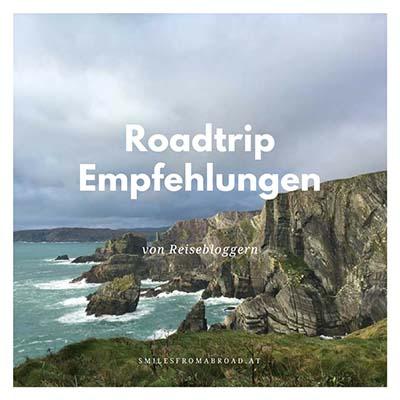 Roadtrip Empfehlungen von Reisebloggern https://www.smilesfromabroad.at