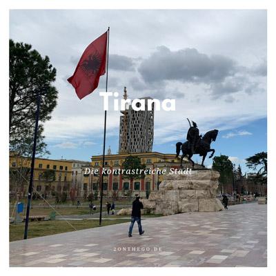 Die kontrastreiche Stadt Tirana – wo moderne Kunst auf Verfall und eine dunkle Geschichte trifft Gastbeitrag www.gindeslebens.com auf 2onthego.de
