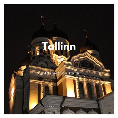 Highlights in der Ostsee: Tallinn - Die Altstadt von Tallinn Gastbbeitrag von www.gindeslebens.com auf www.travelsome.de