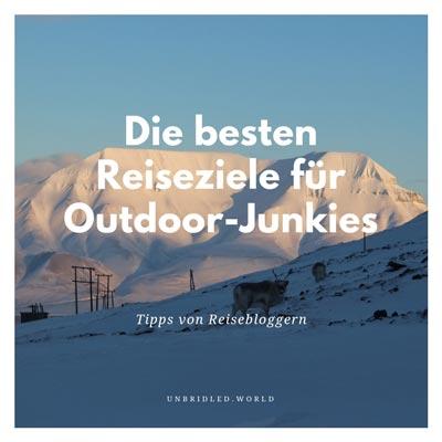 Die besten Reiseziele für Outdoor-Junkies in 2018 Gastbeitrag bei www.unbridled.de von www.gindeslebens.com