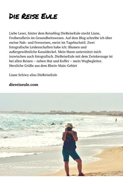 Liebe Leser, hinter dem Reiseblog DieReiseEule steckt Liane, Freiberuflerin im Gesundheitswesen. Auf dem Blog schreibe ich über meine Nah- und Fernreisen, meist im Tagebuchstil. Zwei fotografische Leidenschaften habe ich: Blumen und außergewöhnliche Kanaldeckel. Mein Mann unterstützt mich inzwischen auch fotografisch. DieReiseEule mit dem Zwinkerauge ist bei allen Reisen – neben Hut und Koffer – mein Wegbegleiter. Herzliche Grüße aus dem Rhein-Main-Gebiet Liane Schiwy alias DieReiseEule